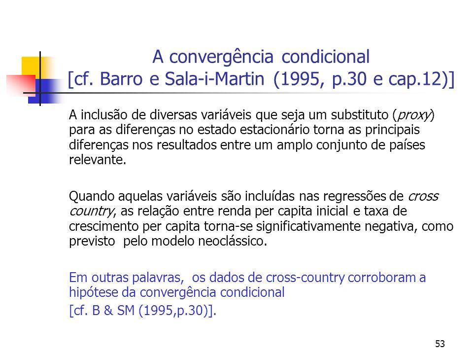 A convergência condicional [cf. Barro e Sala-i-Martin (1995, p